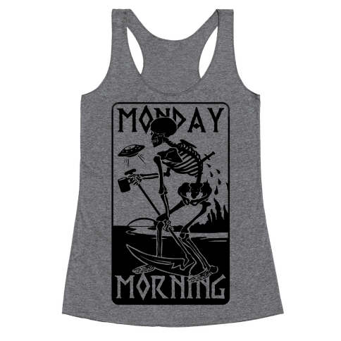 Monday Morning Death Racerback Tank Top