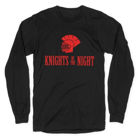 Knights of the Night Long Sleeve T-Shirt