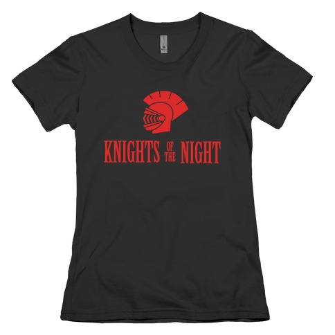 Knights of the Night Womens T-Shirt