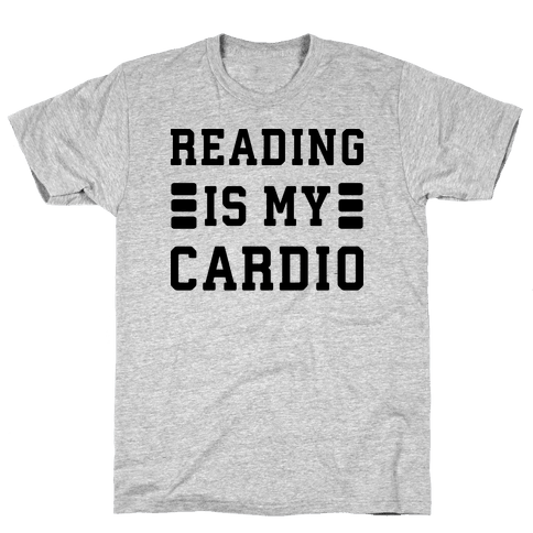 Reading Is My Cardio Mens T-Shirt