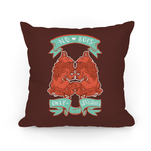 No Boys Only Werewolves Pillow