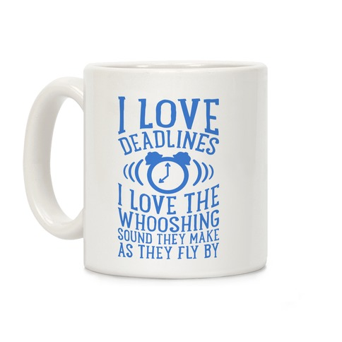 I Love Deadlines Coffee Mug
