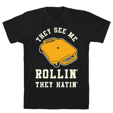 They See Me Rollin' Butt Scooter Mens T-Shirt
