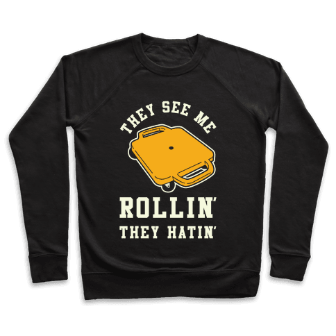 They See Me Rollin' Butt Scooter Pullover
