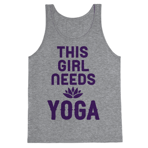 This Girl Needs Yoga Tank Top