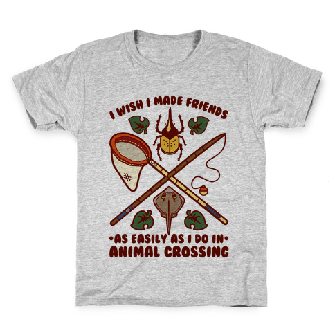 I Wish I Made Friends As Easily As I Do In Animal Crossing Kids T-Shirt