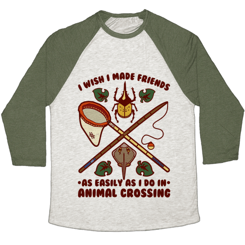 I Wish I Made Friends As Easily As I Do In Animal Crossing Baseball Tee