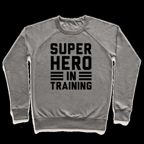 SuperHero In Training Pullover