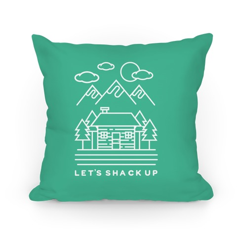 Let's Shack Up Pillow