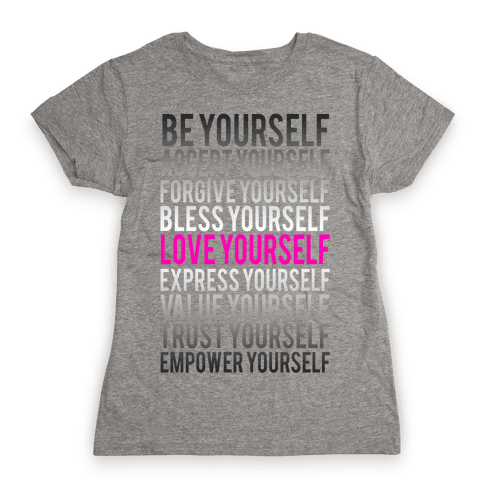 Love Yourself Womens T-Shirt