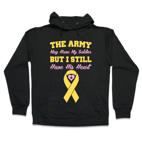 I Have My Soldier's Heart Hooded Sweatshirt