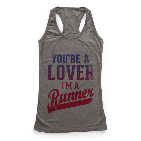 You're a Lover. I'm a Runner.