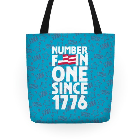 Number F***in One Since 1776 Tote