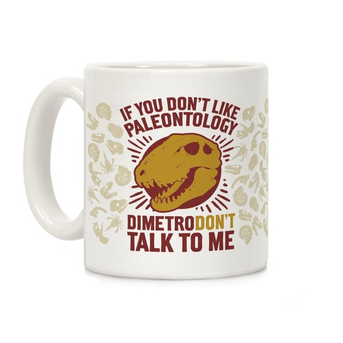DimetroDON'T Talk to Me Coffee Mug