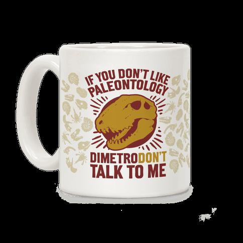 DimetroDON'T Talk to Me Coffee Mug