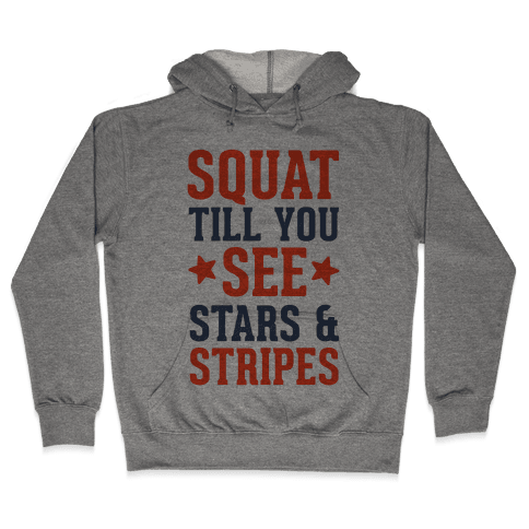 Squat Till You See Stars Hooded Sweatshirt