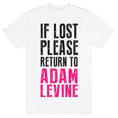 If Lost Return To Adam Levine Mens T-Shirt
