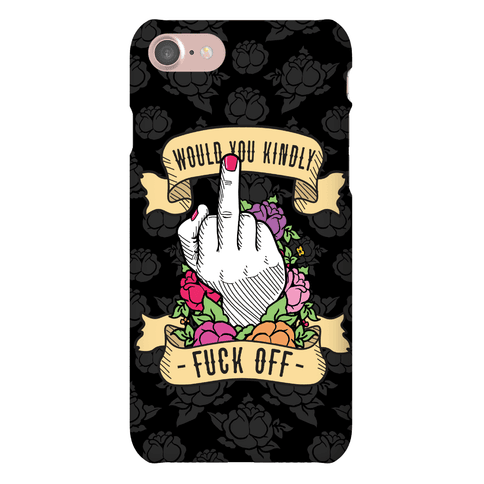 Would You Kindly F*** Off? Phone Case