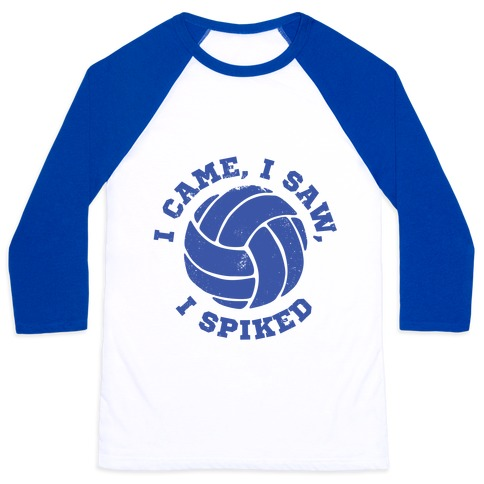 I Came, I Saw, I Spiked (Vintage) Baseball Tee