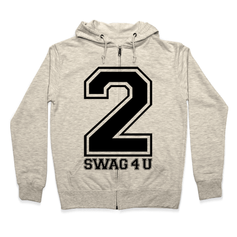 2 Swag 4 U Zip Hoodie