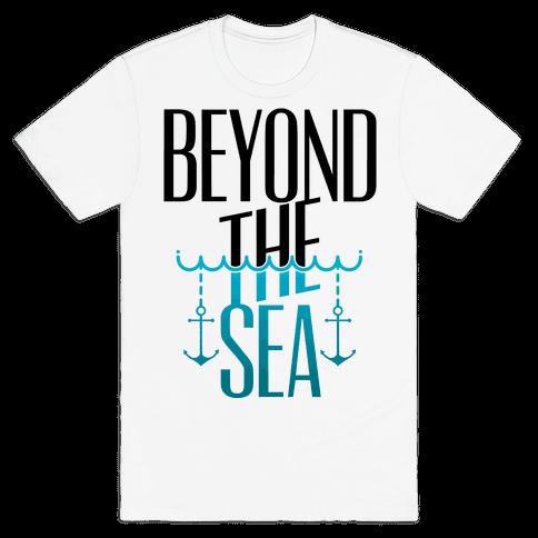 Beyond The Sea Mens T-Shirt