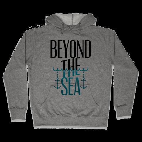 Beyond The Sea Hooded Sweatshirt