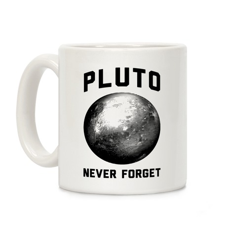 Pluto Never Forget Coffee Mug