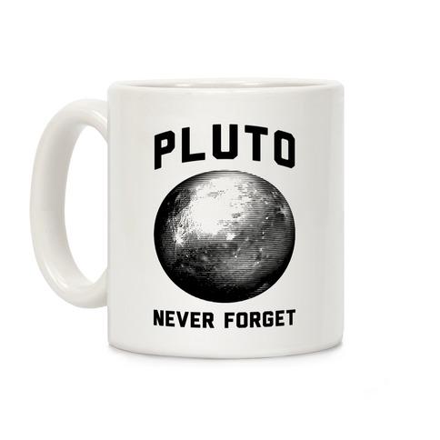 Pluto Never Forget Coffee Mug