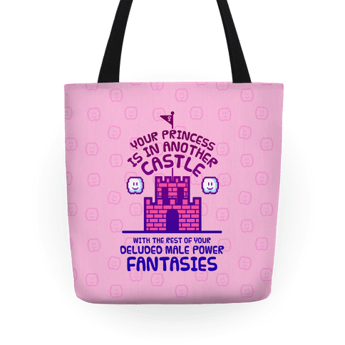 Your Princess Is In Another Castle Tote