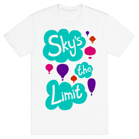 Sky's The Limit Mens T-Shirt