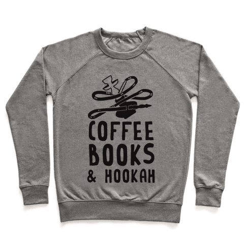 Coffee, Books & Hookah Pullover