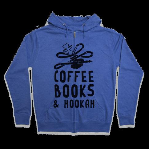 Coffee, Books & Hookah Zip Hoodie