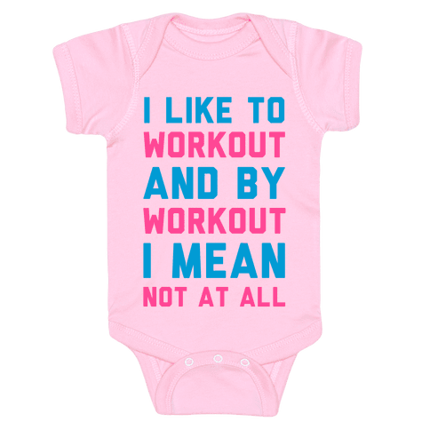I Like to Workout and By Workout I Mean Not at All Baby Onesy