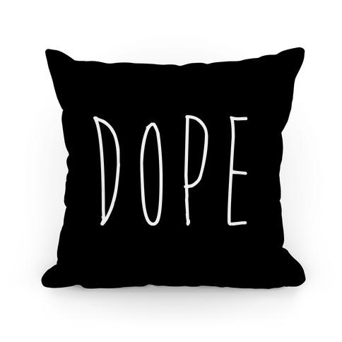 Dope Pillow Pillow