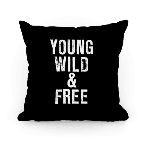 Young Wild and Free Pillow