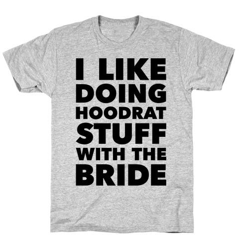 Hoodrat Stuff (Bride) T-Shirt