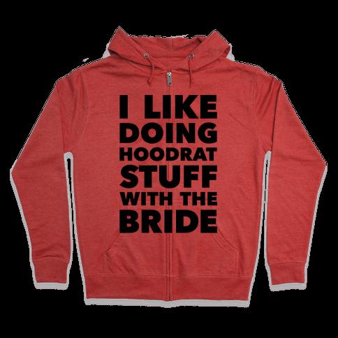 Hoodrat Stuff (Bride) Zip Hoodie