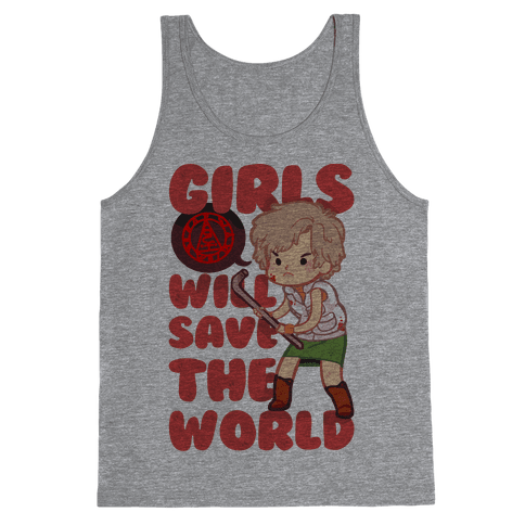 Girls Will Save The World Tank Top
