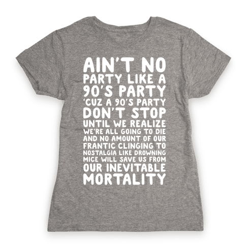 Ain't No Party Like A 90's Party Womens T-Shirt
