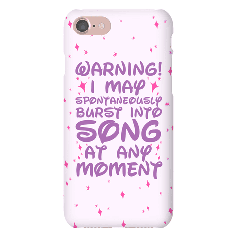 Warning! I May Spontaneously Burst into Song Phone Case