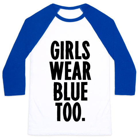 Girls Wear Blue Too Baseball Tee