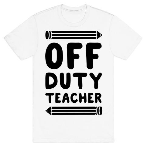 Off Duty Teacher Mens T-Shirt