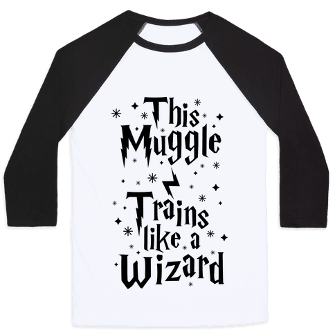 This Muggle Trains like a Wizard Baseball Tee