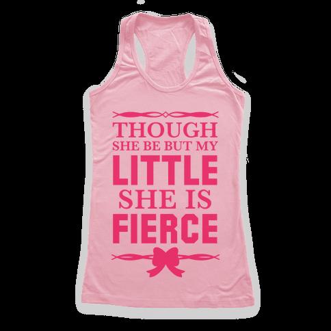 Though She Be But My Little She Is Fierce (Shakespeare Big & Little) Racerback Tank Top