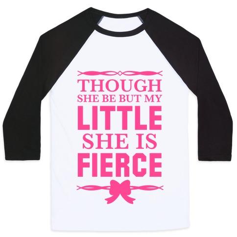 Though She Be But My Little She Is Fierce (Shakespeare Big & Little) Baseball Tee