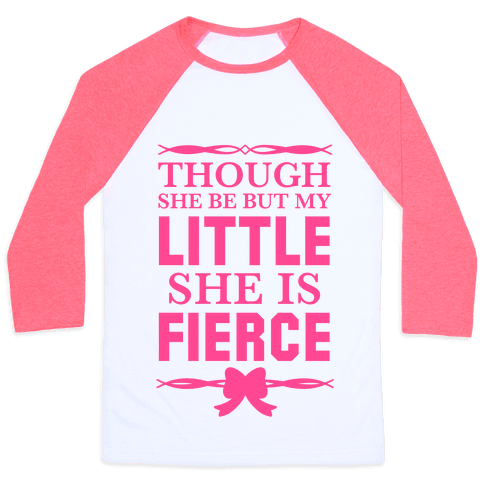 Though She Be But My Little She Is Fierce (Shakespeare Big & Little) Baseball Tee