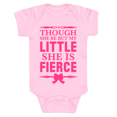 Though She Be But My Little She Is Fierce (Shakespeare Big & Little) Baby Onesy