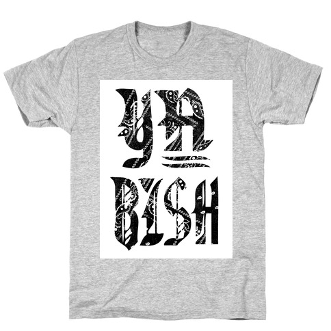 Ya Bish! (tank) T-Shirt