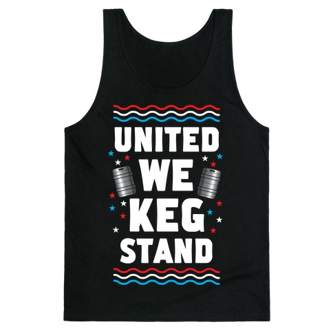United We Keg Stand Tank Top