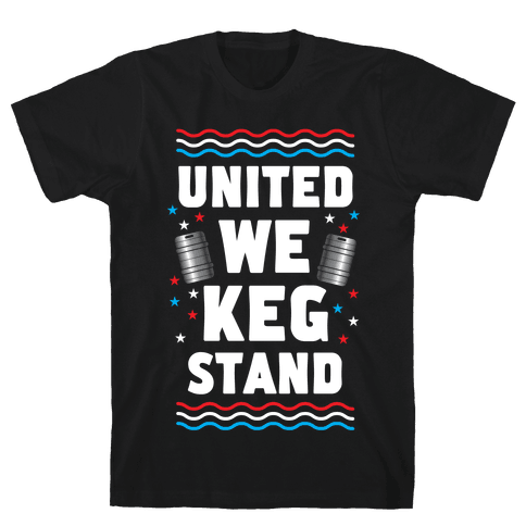 United We Keg Stand Mens T-Shirt